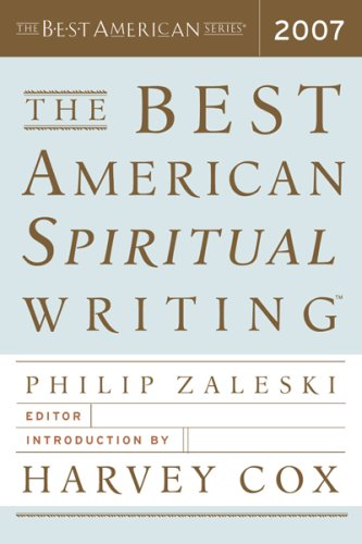 The Best American Spiritual Writing 2007 (The Best American Series (TM))