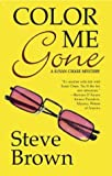 Color Me Gone: A Susan Chase Mystery (Susan Chase Mysteries) (0743479971) by Brown, Steve