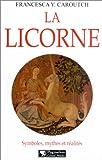 echange, troc Francesca Yvonne Caroutch - La Licorne : Symboles, Mythes et Réalités