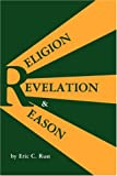 img - for Religion, Revelation and Reason book / textbook / text book