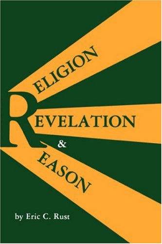 Religion, Revelation and Reason, ERIC CHARLES RUST
