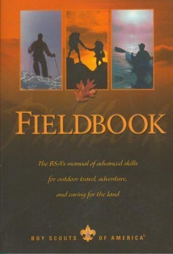 Fieldbook: The BSA's Manual of Advanced Skills for Outdoor Travel, Adventure, and Caring for the Land
