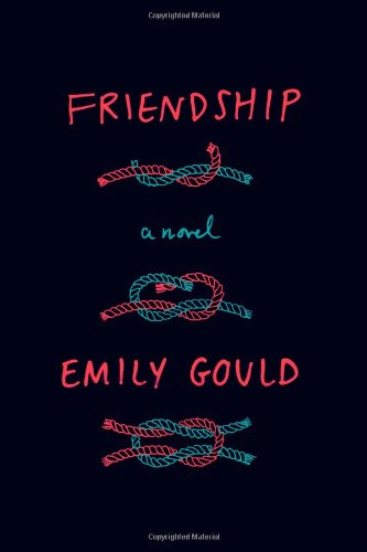 Friendship: A Novel