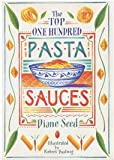 The Top One Hundred Pasta Sauces (0898152321) by Diane Seed