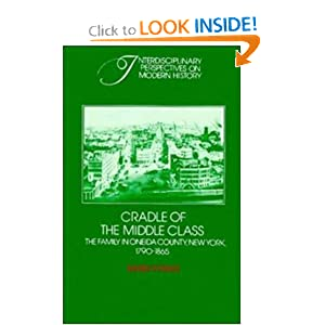 Cradle of the Middle Class: The Family in Oneida County, New York, 1790-1865 (Interdisciplinary Perspectives... by Mary P. Ryan