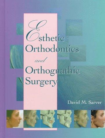 Esthetic Orthodontics and Orthognathic Surgery 1e