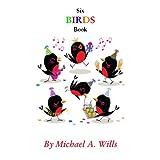 Six Birds Book ~ Michael Wills