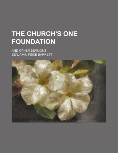 The church's one foundation; and other sermons