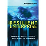 The Resilient Enterprise: Overcoming Vulnerability for Competitive Advantageby Yossi Sheffi