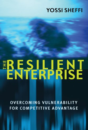 The Resilient Enterprise: Overcoming Vulnerability for...
