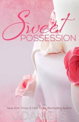 Sweet Possession: Sweet Addiction Series