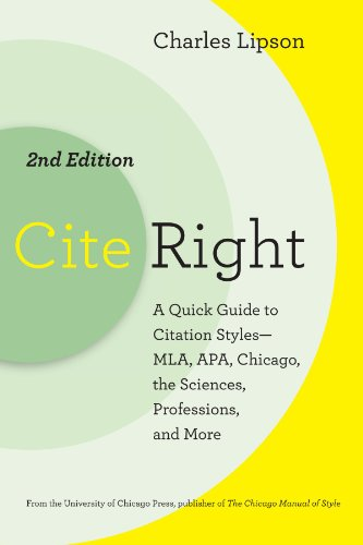 Cite Right, Second Edition: A Quick Guide to Citation...