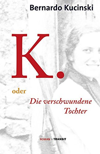 Buchcover: K. oder Die verschwundene Tochter