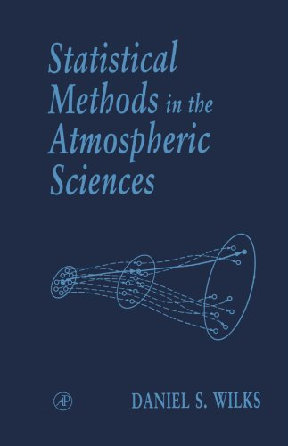 Statistical Methods in the Atmospheric Sciences: An Introduction, by Daniel S. Wilks