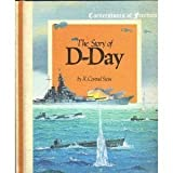 The Story of D-Day (Cornerstones of Freedom) (0516046098) by Stein, R. Conrad