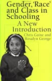 img - for Gender, 'Race' and Class in Schooling: A New Introduction book / textbook / text book