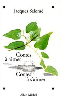 Contes à aimer, contes à s'aimer par Salomé