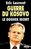 echange, troc Eric Laurent - Guerre du Kosovo Le dossier secret