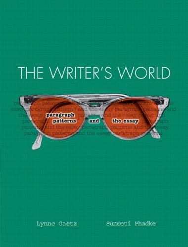 The Writer's World: Paragraph Patterns and the Essay
