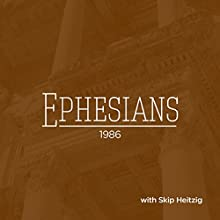 49 Ephesians - 1986  by Skip Heitzig Narrated by Skip Heitzig