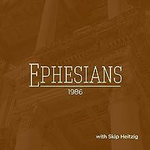 49 Ephesians - 1986  by Skip Heitzig Narrated by Skip Heitzig