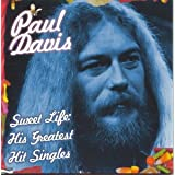 Sweet Life: His Greatest Hit Singles ~ Paul Davis