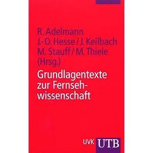 Grundlagentexte zur Fernsehwissenschaft: Theorie, Geschichte, Analyse (Uni-Taschenbü