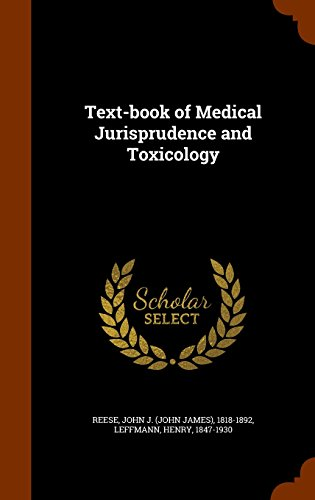 Text-book of Medical Jurisprudence and Toxicology