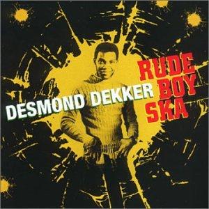 Desmond Dekker - Rude Boy Ska - Zortam Music