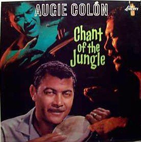 chant of the jungle LP by AUGIE COLON