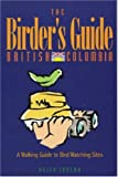 The Birder's Guide: British Columbia (1894143000) by Taylor, Keith