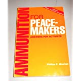 Ammunition for Peacemakers: Answers for Activists, Moulton, Phillips P.