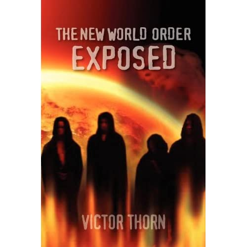 The New World Order Exposed Victor Thorn