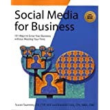 Social Media for Business: 101 Ways to Grow Your Business Without Wasting Your Timeby Susan Sweeney CA  CSP ...