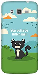 The Racoon Lean Kitten Me hard plastic printed back case/cover for Samsung Galaxy Grand 2