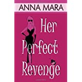 Her Perfect Revenge ~ Anna Mara