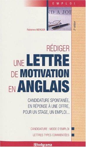 r u00e9diger une lettre de motivation en anglais   candidature spontan u00e9e  en r u00e9ponse  u00e0 une offre
