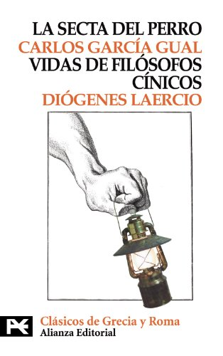 La Secta del Perro, Vidas de Filosofos Cinicos / The Dog's Sect , Lifes of Cynical Philosophers (El Libro De Bolsillo / the Pocket Book) (Spanish Edition) PDF