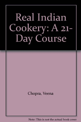 Image for Real Indian Cookery: A 21- Day Course