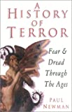 A History of Terror: Fear & Dread Through the Ages (0750931868) by Newman, Paul