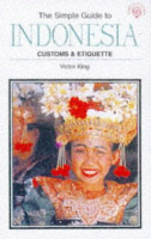 Simple Guide to Indonesia: Customs & Etiquette (Simple Guides)