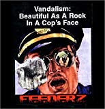 Vandalism: Beautiful As A Rock In A Cop's Face Feederz