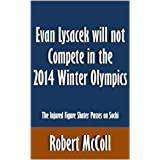 Evan Lysacek will not Compete in the 2014 Winter Olympics: The Injured Figure Skater Passes on Sochi [Article]...