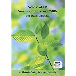 Nordic ACIM Summer Conference 2006 with David Hoffmeister