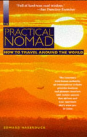 The Practical Nomad: How to Travel Around the World (Moon Handbooks)