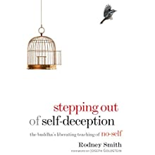 Stepping Out of Self-Deception: The Buddha's Liberating Teaching of No-Self Audiobook by Rodney Smith Narrated by Tom Pile
