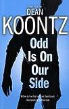 Odd Is on Our Side Dean R. Koontz