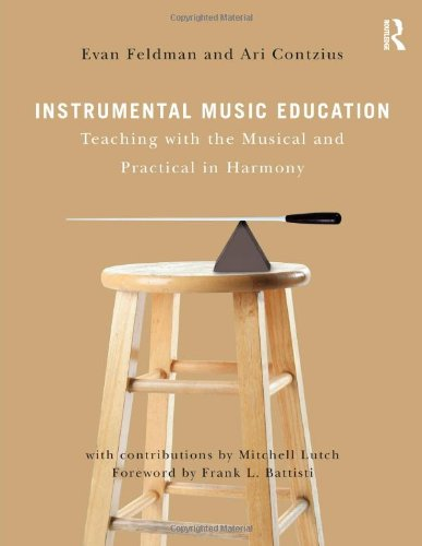 Instrumental Music Education: Teaching with the Musical...
