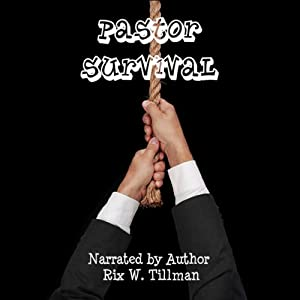 Pastor Survival: What They Didn't Tell You in Seminary | [Rix William Tillman]