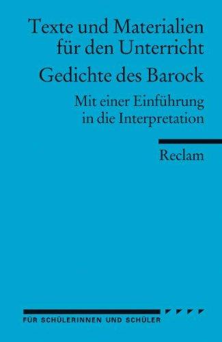 Gedichte des Barock: (Arbeitstexte für den Unterricht): Mit einer Einführung in die Interpretation. Für die Sekundarstufe II
